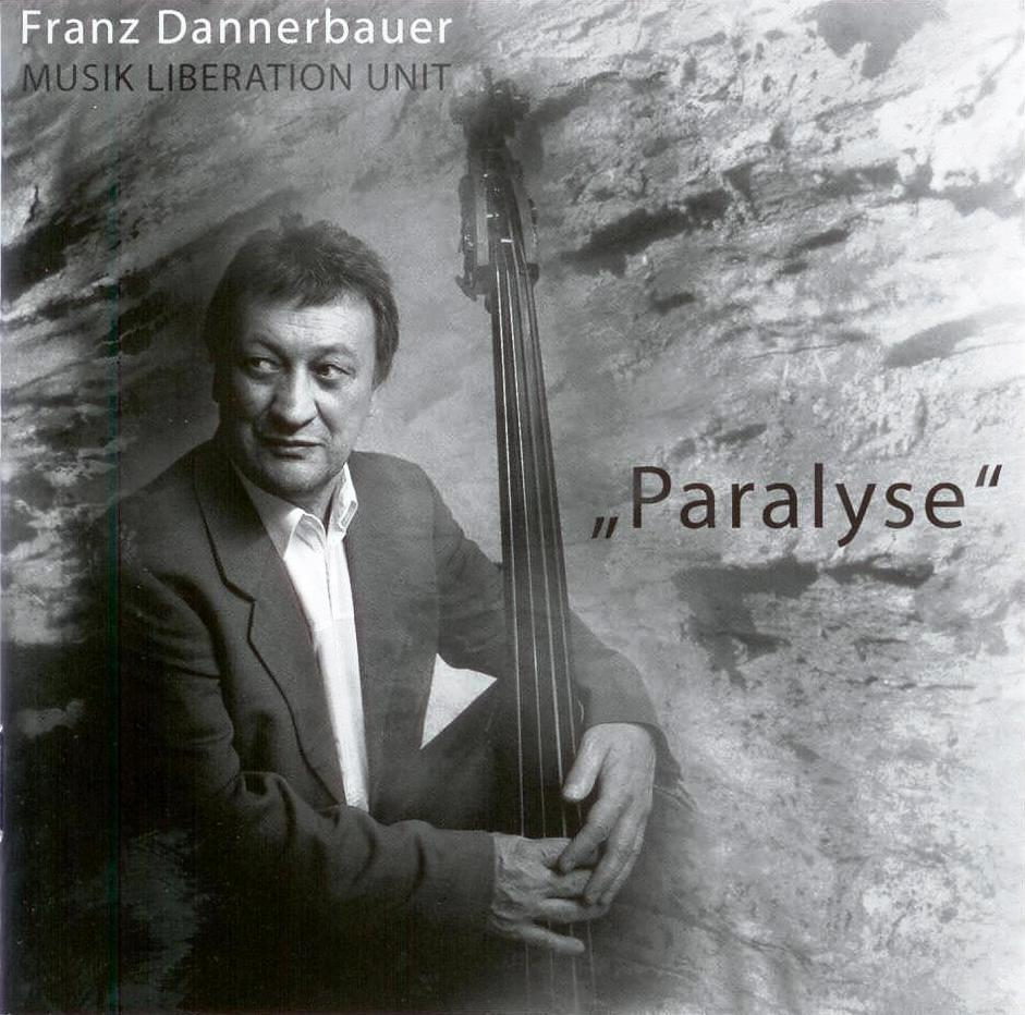 Franz Dannerbauer Musik Liberation Unit Paralyse